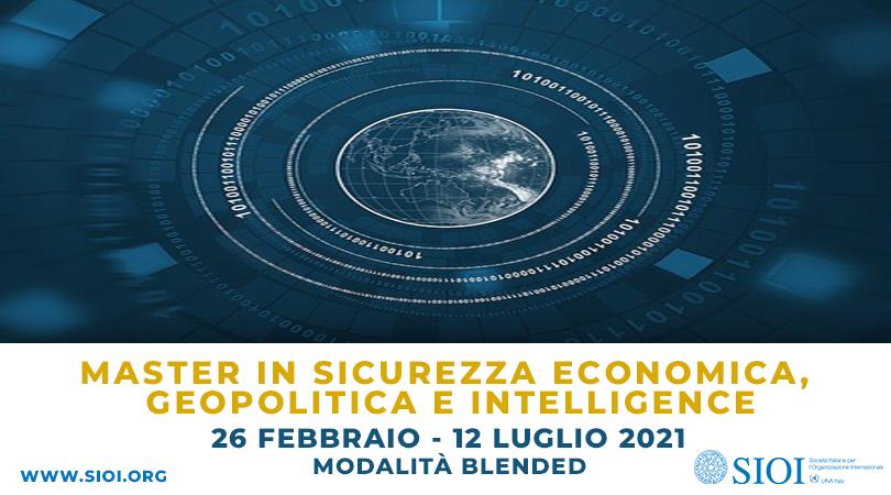 MASTER IN SICUREZZA ECONOMICA, GEOPOLITICA E INTELLIGENCE 2021: ISCRIZIONI IN CORSO!